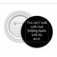 You Can't Walk With God Holding Hands With The Devil